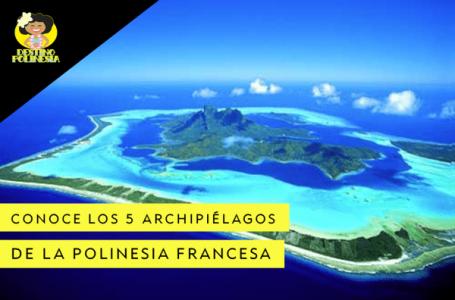 Cuáles son los 5 archipiélagos de Polinesia Francesa