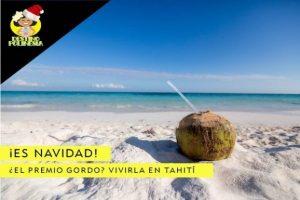 El premio de la Lotería de Navidad es vivirla en Tahití