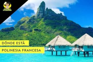 Dónde se encuentra ubicada Polinesia Francesa