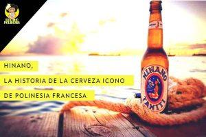 Cerveza Hinano, la historia del icono de Tahití