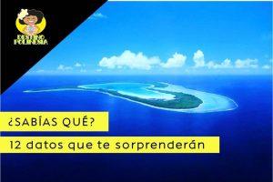 Tahití y sus islas – 12 datos que no sabías