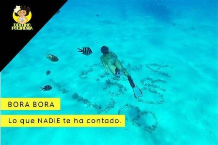 Bora Bora – los detalles sobre el viaje de tu vida